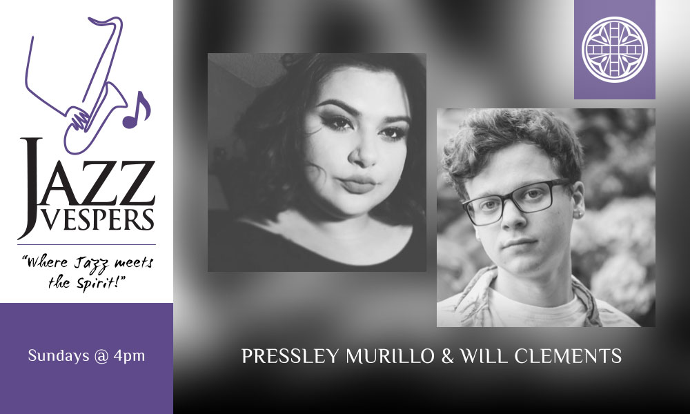Jazz Vespers Pressley Murillo & Will Clements